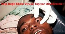 Ebola hastalığı belirtileri nelerdir, ebola virüsü hakkında bilgi.