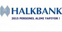 2015 HALKBANK personel alımı, işçi ve memur alımı haberleri.