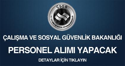 çalışma ve sosyal güvenlik bakanlığı (ÇSGB), personel alımı