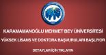 karamanoğlu mehmet bey üniversitesi, yüksek lisans ve doktora başvurusu