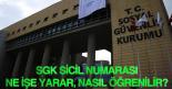 SGK sicil numarası sorgulama, SGK sicil numarası öğrenme