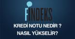 findeks kredi notu nedir, nasıl yükselir