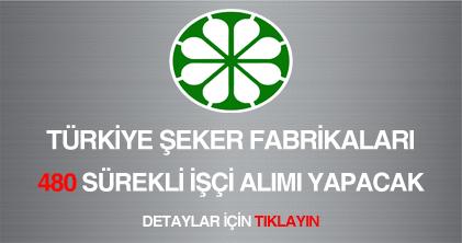 Türkiye Şeker Fabrikaları sürekli işçi alımı