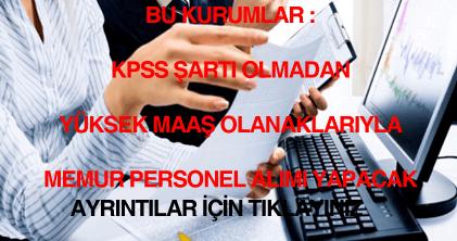 sınavsız KPSS'siz memur alan devlet kurumları