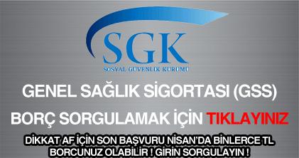 SGK SSK genel sağlık sigortası GSS borç sorgulama öğrenme