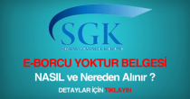 SGK e-borcu yoktur belgesi, yazısı nasıl nereden alınır sorgulama