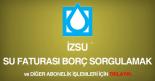 İzmir izsu su faturası borç sorgulama ve görüntüleme sayfası
