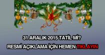 31 aralık 2015 tatil mi