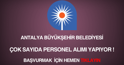 Antalya Büyükşehir Belediyesi personel, eleman, memur ve işçi alımı