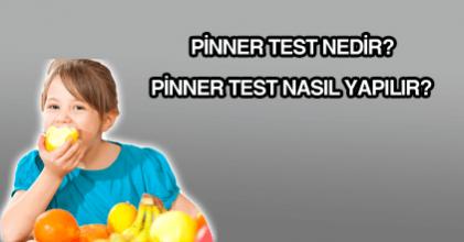 Pinner test nedir? Pinner test nasıl yapılır?