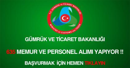 Gümrük ve Ticaret Bakanlığı memur ve personel alımı ilanı
