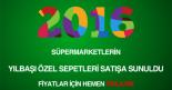 süpermarketlerin 2016 yılbaşı sepeti kampanyaları hakkında.