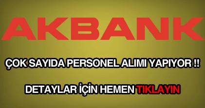Akbank personel, eleman, memur ve işçi alımı ilanı