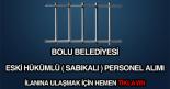 bolu belediyesi eski hükümlü, sabıkalı personel işçi alımı ilanı haberi.