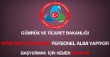 Gümrük ve Ticaret Bakanlığı KPSS'siz personel alımı