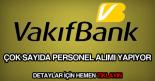 vakıfbank personel memur ve eleman alımı haberi