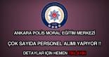 Ankara Polis Moral Eğitim Merkezi personel alımı ilanı
