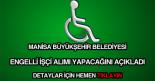 Manisa Büyükşehir Belediyesi engelli işçi alımı