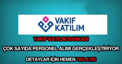 Vakıf Katılım Bankası personel, eleman, memur ve işçi alımı haberi.