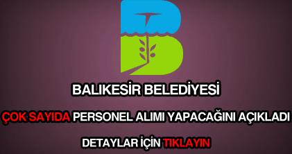 Balıkesir Belediyesi memur, işçi, eleman ve personel alımı ilanı.