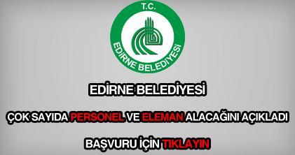 Edirne Belediyesi personel, eleman, işçi ve memur alımı