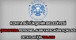 Konya Büyükşehir Belediyesi personel, eleman, memur ve işçi alımı