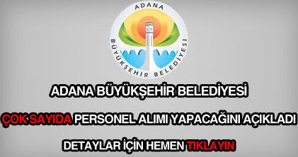 Adana Büyükşehir Belediyesi eleman, memur, işçi ve personel alımı.