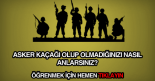Asker kaçağı mıyım nasıl öğrenirim sorgulama adresi.