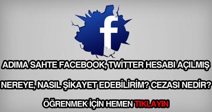 adıma sahte facebook, twitter hesabı açılmış, suç mudur, cezası nedir?