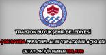 Trabzon Büyükşehir Belediyesi eleman, memur, işçi ve personel alımı