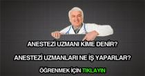 anestezi uzmanı kimdir?