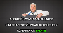 anestezi uzmanı nasıl olunur hakkında bilgi.