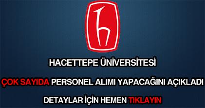 Hacettepe Üniversitesi çok sayıda personel alımı ilanı