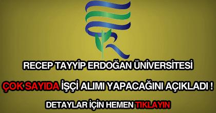 Recep Tayyip Erdoğan Üniversitesi işçi alımı ilanı