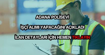 Adana Polisevi işçi alımı ilanı