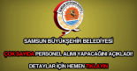 Samsun Büyükşehir Belediyesi iş ilanı.