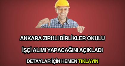 Ankara zırhlı birlikler okulu işçi alımı