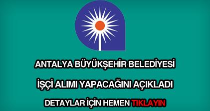 Antalya Büyükşehir Belediyesi işçi alımı