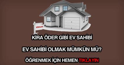 Kira öder gibi ev sahibi nasıl olunur?