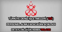 Türkiye Deniz İşletmeleri personel alımı