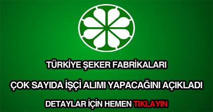 Türkiye Şeker Fabrikaları işçi alımı