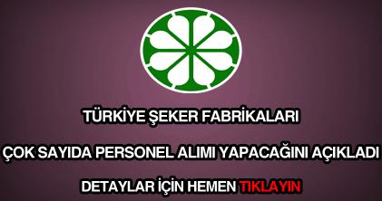 Türkiye Şeker Fabrikaları personel alımı