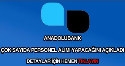 Anadolubank personel alımı