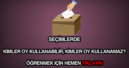 Seçimlerde kimler oy kullanabilir, kimler oy kullanamaz?