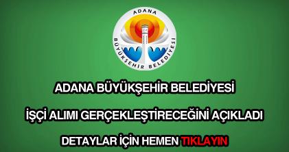 Adana Büyükşehir Belediyesi işçi alımı