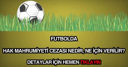 Futbolda hak mahrumiyeti cezası nedir?