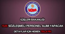 İçişleri Bakanlığı 1545 sözleşmeli personel alımı