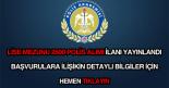 Lise mezunu 2500 polis alımı ilanı