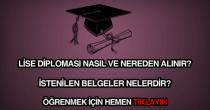 Lise diploması nasıl ve nereden alınır?