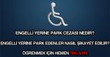 Engelli yerine park etmenin cezası